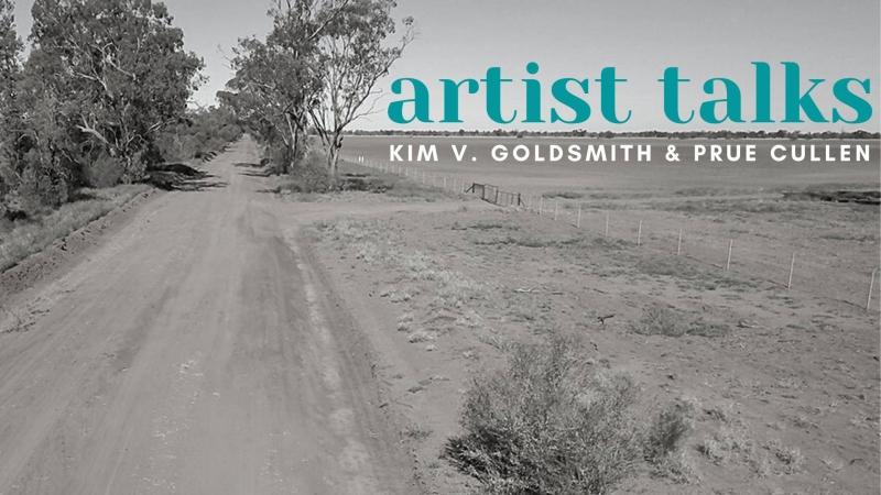Artist talk - with Kim V. Goldsmith & Prue Cullen