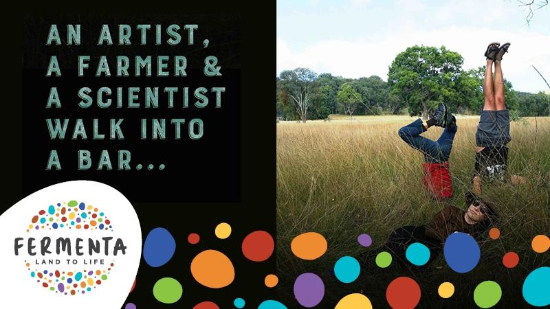 FERMENTA FESTIVAL - Launch of An Artist, a Farmer and a Scientist Walk into a Bar