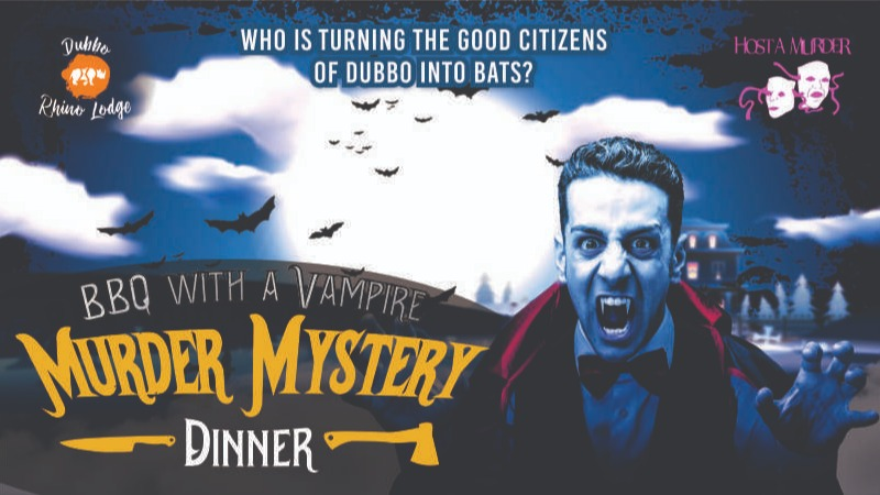 Dubbo Rhino Lodge and Host A Murder present  BBQ with a Vampire  Murder Mystery