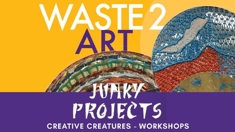 CREATIVE CREATURES - WASTE 2 ART WORKSHOPS