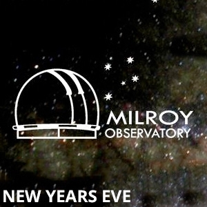 NYE at Milroy Observatory