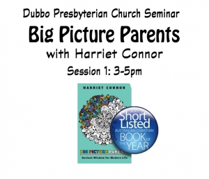 Big Picture Parenting Seminar - Harriet Connor Session 1