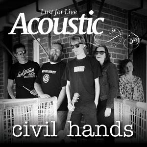Lust for Live Acoustic: Civil Hands