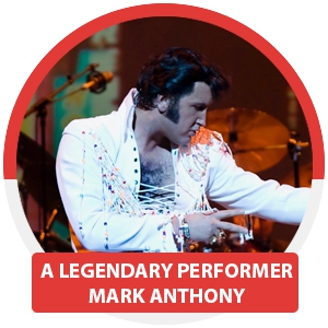 ELVIS - A Legendary Performer starring Mark Anthony