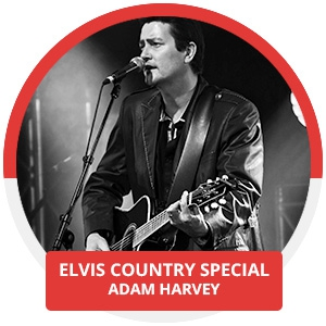 Adam Harvey: Elvis Country Special