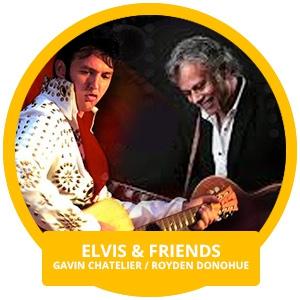 Elvis & Friends - Gavin Chatelier & Royden Donohue