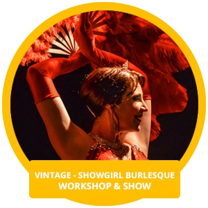Vintage - Showgirl Burlesque Workshop & Show