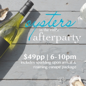 Oysters in the Vines - Afterparty
