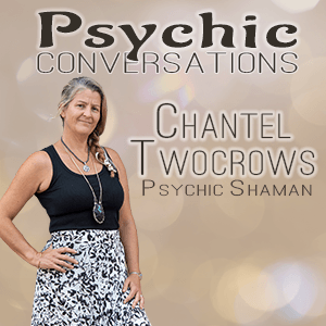 Chantel Twocrows - Psychic Conversations - Griffith